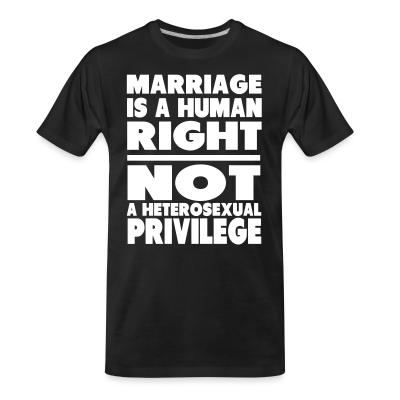 T-shirt organique Marriage is a human right not a heterosexual privilege