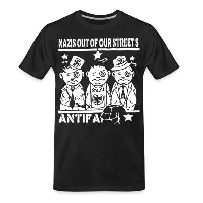 T-shirt organique Nazis out of our streets - antifa