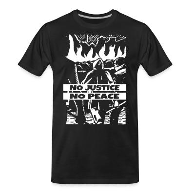 T-shirt organique No justice no peace