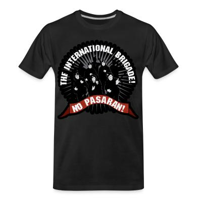 T-shirt organique No Pasaran! the international brigade!