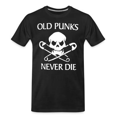 T-shirt organique Old punks never die