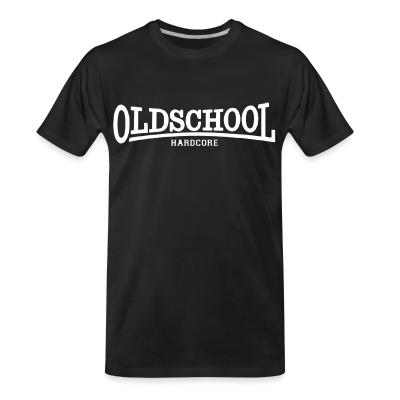 T-shirt organique Oldschool hardcore