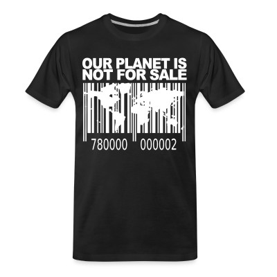 T-shirt organique Our planet is not for sale