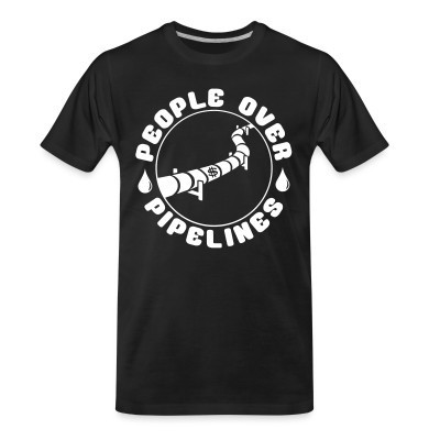T-shirt organique People over pipelines