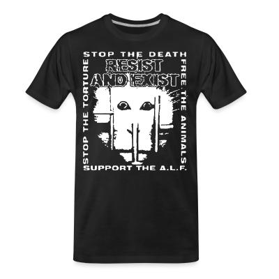 T-shirt organique Resist And Exist - Stop the death / free the animals / stop the torture / support the A.L.F.