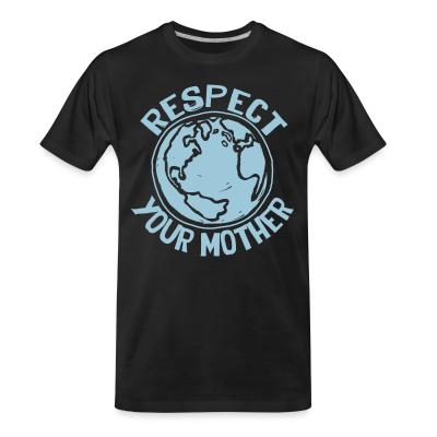 T-shirt organique Respect your mother
