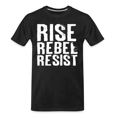 T-shirt organique Rise Rebel Resist