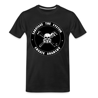T-shirt organique Sabotage the system create anarchy