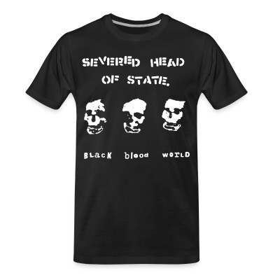 T-shirt organique Severed Head Of State - Black blood world