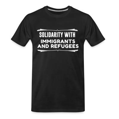 T-shirt organique Solidarity with immigrants and refugees
