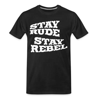 T-shirt organique Stay rude stay rebel