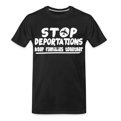 T-shirt organique Stop deportations keep families together