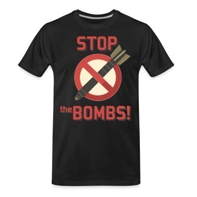 T-shirt organique Stop the bombs