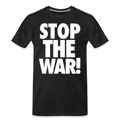 T-shirt organique Stop the war