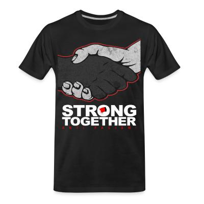 T-shirt organique Strong together - anti facism!