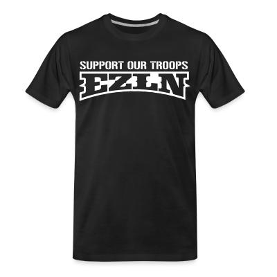 T-shirt organique Support our troops! EZLN