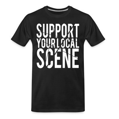 T-shirt organique Support your local scene