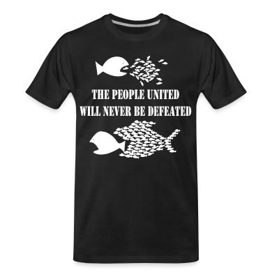 T-shirt organique The people united will never be defeated