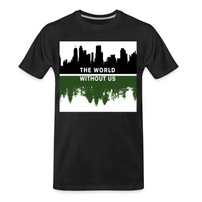 T-shirt organique The world without us