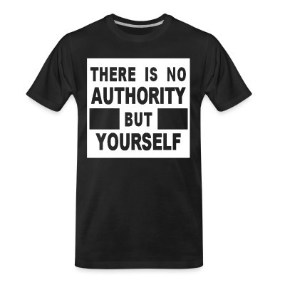 T-shirt organique There is no authority but yourself (CRASS)