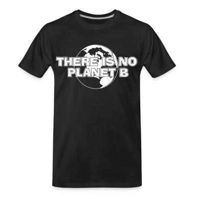 T-shirt organique There is no Planet B