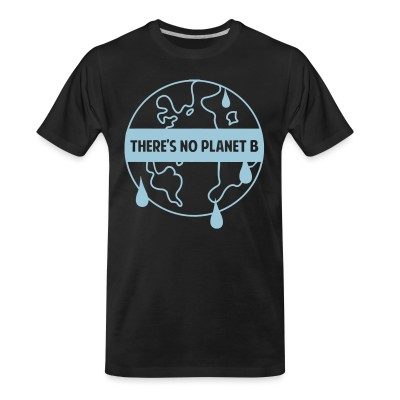 T-shirt organique There's no planet B