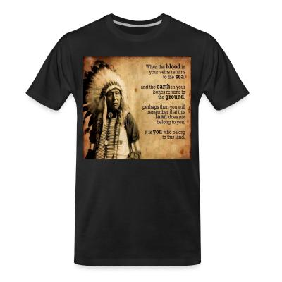 T-shirt organique This land does not belong to you, it is you who belong to this land