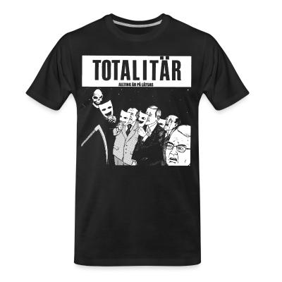 T-shirt organique Totalitar - allting ar pa latsas