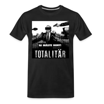 T-shirt organique Totalitar - Ni maste bort!