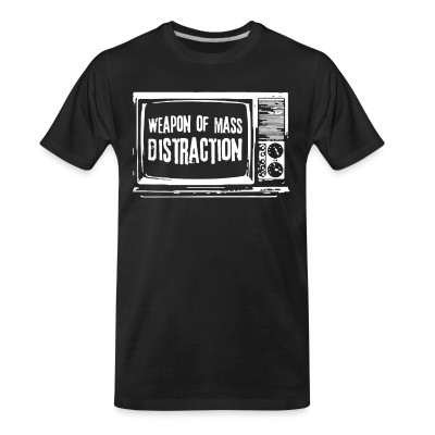 T-shirt organique Weapon of mass distraction