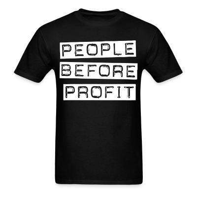 T-shirt People before profit