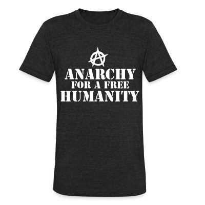 Produit local Anarchy for a free humanity