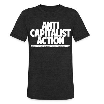 Produit local Anti Capitalist Action - Fight wage slavery and consumerism