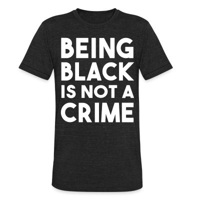 Produit local Being black is not a crime