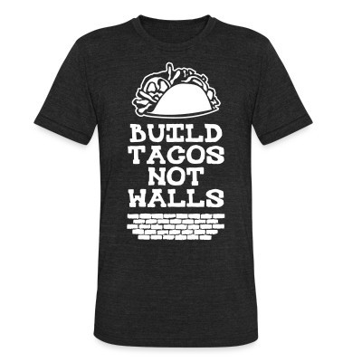 Produit local Build tacos not walls