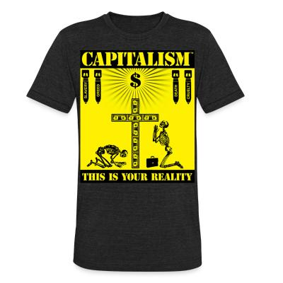 Produit local Capitalism - this is your reality