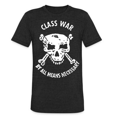 Produit local Class war by all means necessary