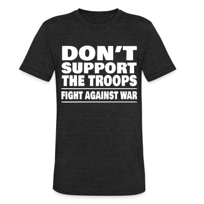 Produit local Don't support the troops - Fight against war