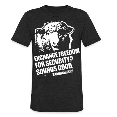Produit local Exchange freedom for security? Sounds good, baahhhhhhhh