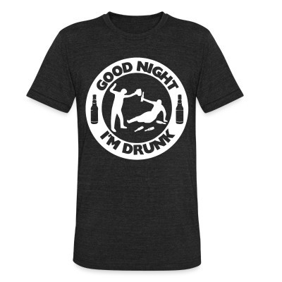 Produit local Good night i'm drunk