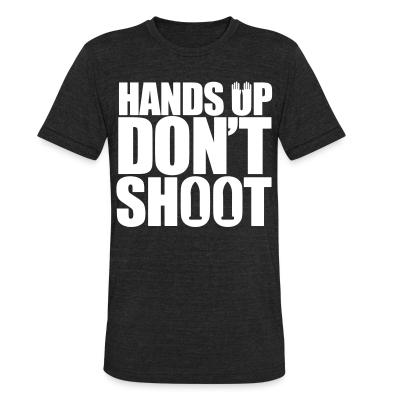 Produit local Hands up don't shoot