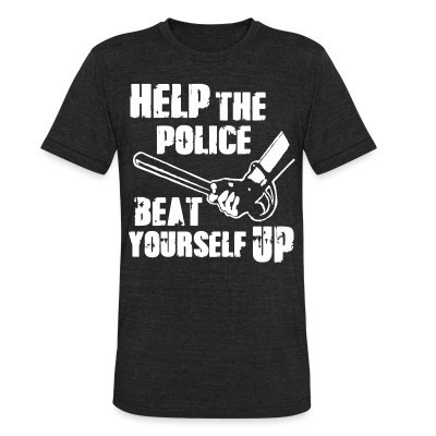 Produit local Help the police beat yourself up