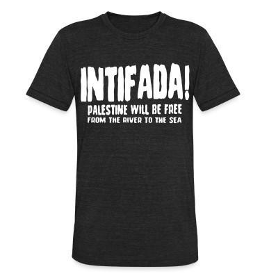 Produit local Intifada! Palestine will be free from the river to the sea