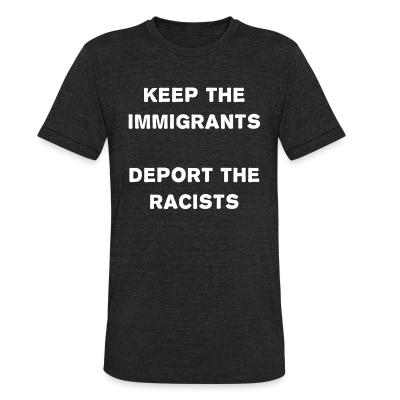 Produit local Keep the immigrants deport the racists