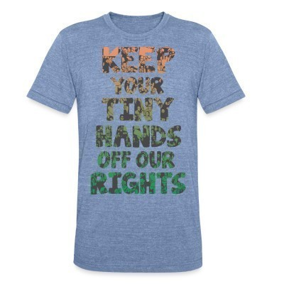 Produit local Keep your tiny hands off our rights