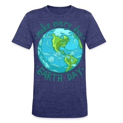 Produit local Make every day earth day