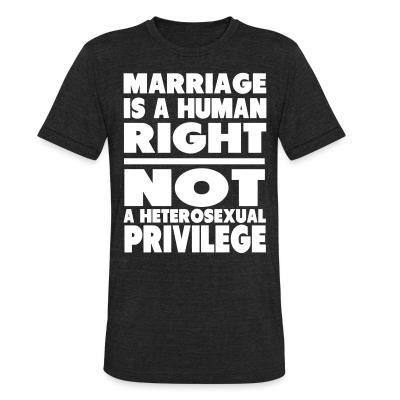 Produit local Marriage is a human right not a heterosexual privilege