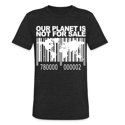 Produit local Our planet is not for sale