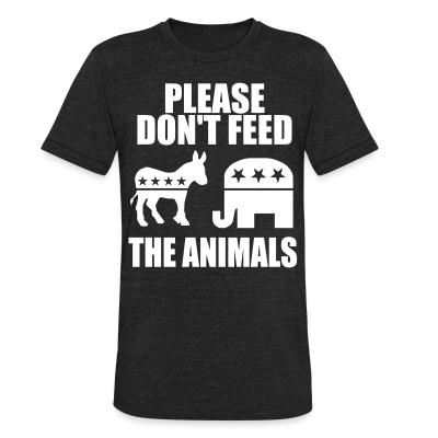 Produit local Please don't feed the animals (democrats & republicans)
