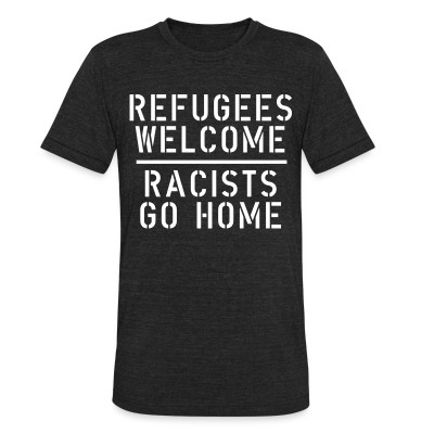 Produit local Refugees welcome - racists go home